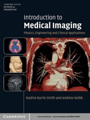 Introduction to Medical Imaging - Physics, Engineering and Clinical Applications ebook by Nadine Barrie Smith,Andrew Webb