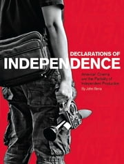 Declarations of Independence - American Cinema and the Partiality of Independent Production ebook by John Berra