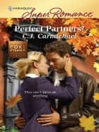 Perfect Partners? ebook by C.J. Carmichael