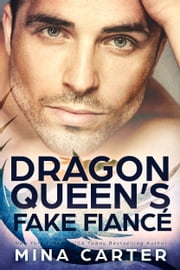 The Dragon Queen's Fake Fiancé ebook by Mina Carter