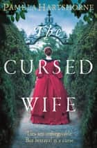 The Cursed Wife eBook by Pamela Hartshorne