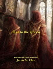 Hail to the Queen - Book #3 of the Sage Saga ebook by Julius St. Clair
