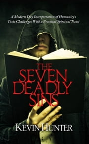 The Seven Deadly Sins ebook by Kevin Hunter