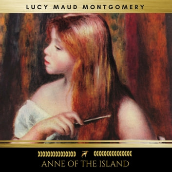 Anne of the Island audiobook by Lucy Maud Montgomery