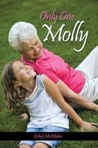 Only One Molly ebook by Ethel McMilin