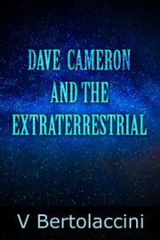 Dave Cameron and the Extraterrestrial ebook by V Bertolaccini