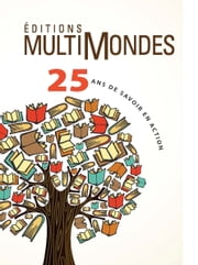 Éditions MultiMondes, 25 ans de savoir en action ebook by Éditions MultiMondes