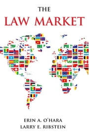 The Law Market ebook by Larry E. Ribstein,Erin A. O'Hara