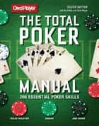Card Player: The Total Poker Manual - 266 Essential Poker Skills ebook by Eileen Sutton, The Editors of Card Player