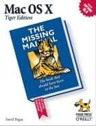 Mac OS X: The Missing Manual, Tiger Edition ebook by David Pogue