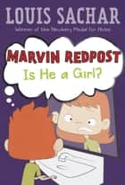 Marvin Redpost #3: Is He a Girl? ebook by Louis Sachar,Adam Record