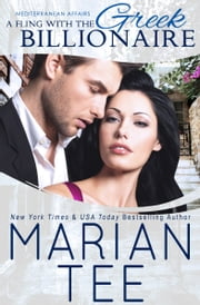 A Fling with the Greek Billionaire: STANDALONE (Mediterranean Affairs) ebook by Marian Tee