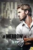 Fall Hard ebook by JL Merrow