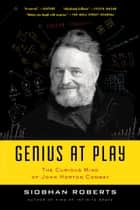 Genius At Play ebook by Siobhan Roberts
