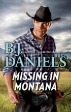 Missing in Montana ebook by B.J. Daniels
