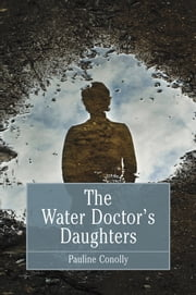 Water Doctor's Daughters ebook by Pauline Conolly
