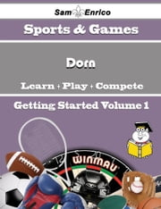 A Beginners Guide to Dorn (Volume 1) - A Beginners Guide to Dorn (Volume 1) ebook by Tatum Quintero