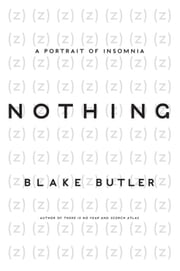 Nothing - A Memoir of Insomnia ebook by Blake Butler