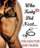 The Doctor and Nurse ebook by Katy Jay
