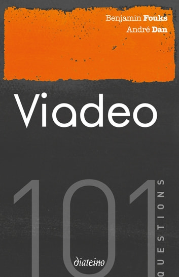 101 questions sur Viadeo ebook by André Dan,Benjamin Fouks
