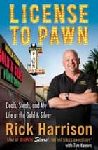License to Pawn ebook by Rick Harrison