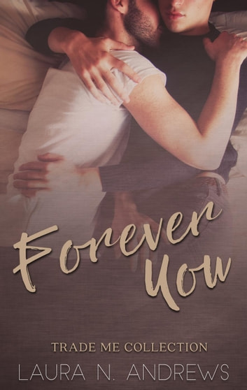 Forever You - Trade Me ebook by Laura N. Andrews