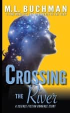 Crossing the River ebook by M. L. Buchman