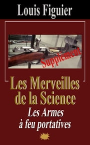 Les Merveilles de la science/Armes à feu portatives - Supplément ebook by Kobo.Web.Store.Products.Fields.ContributorFieldViewModel