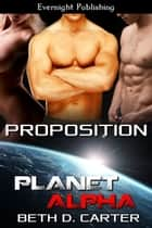 Proposition ebook by Beth D. Carter