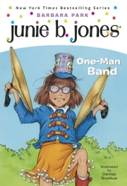 Junie B. Jones #22: One-Man Band ebook by Barbara Park,Denise Brunkus