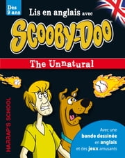 A story and games with Scooby-Doo - The Unnatural ebook by Collectif