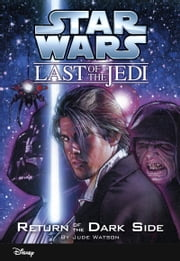 Star Wars: The Last of the Jedi: Return of the Dark Side (Volume 6) - Book 6 ebook by Jude Watson