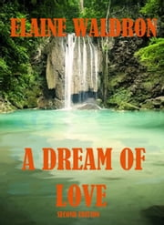 A Dream of Love ebook by Elaine Waldron