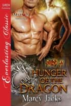 Hunger of the Dragon ebook by Marcy Jacks