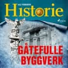 Gåtefulle byggverk audiobook by All Verdens Historie