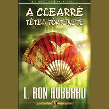 History of Clearing (HUNGARIAN) audiobook by L. Ron Hubbard