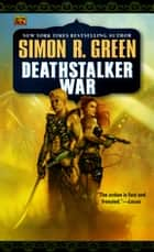 Deathstalker War ebook by Simon R. Green