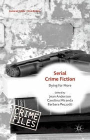 Serial Crime Fiction - Dying for More ebook by Carolina Miranda,Jean Anderson,Barbara Pezzotti