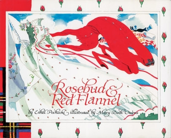 Rosebud and Red Flannel ebook by Ethel Pochocki