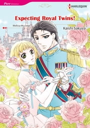 Expecting Royal Twins! (Harlequin Comics) - Harlequin Comics ebook by Melissa McClone,Kaishi Sakuya