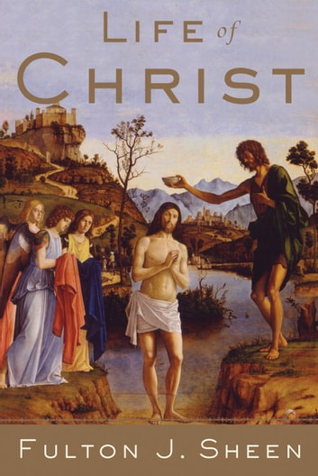 Life of Christ ebook by Fulton J. Sheen
