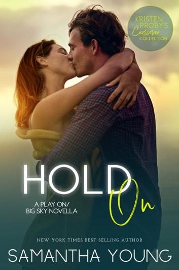 Hold On: A Play On/Big Sky Novella ebook by Samantha Young,Kristen Proby