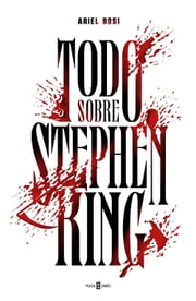Todo sobre Stephen King ebook by Kobo.Web.Store.Products.Fields.ContributorFieldViewModel