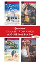 Harlequin Kimani Romance August 2017 Box Set - Secret Miami Nights\The Pleasure of His Company\Surrender to Me\In the Market for Love ebook by Pamela Yaye, Lindsay Evans, Donna Hill,...