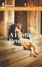 A Family Reunited ebook by Dorie Graham