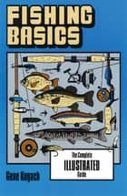Fishing Basics ebook by Gene Kugach