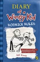 Diary of a Wimpy Kid: Rodrick Rules (Diary of a Wimpy Kid Book 2) ebook by Jeff Kinney