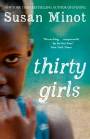 Thirty Girls ebook by Susan Minot
