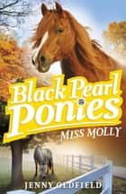 Miss Molly - Book 3 ebook by Jenny Oldfield