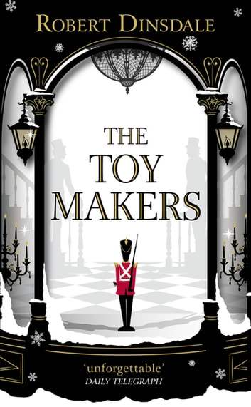 The Toymakers ebook by Robert Dinsdale